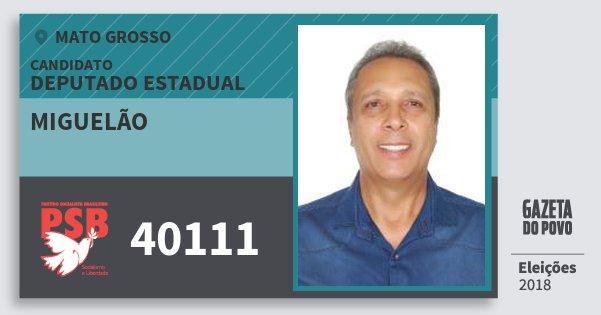 Santinho Miguelão 40111 (PSB) Deputado Estadual | Mato Grosso | Eleições 2018