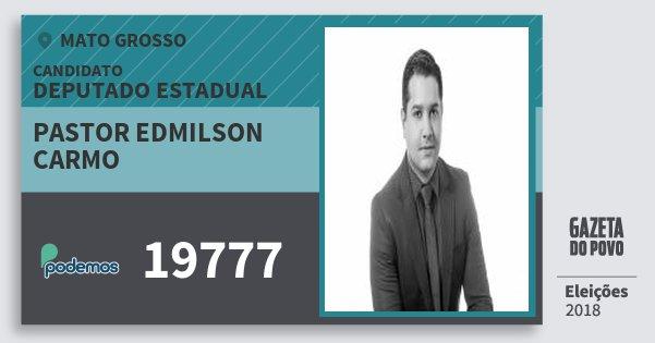 Santinho Pastor Edmilson Carmo 19777 (PODE) Deputado Estadual | Mato Grosso | Eleições 2018