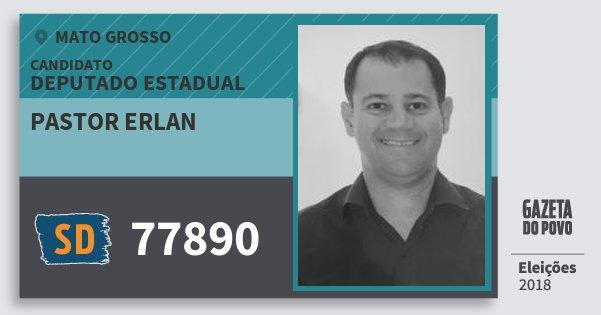 Santinho Pastor Erlan 77890 (SOLIDARIEDADE) Deputado Estadual | Mato Grosso | Eleições 2018
