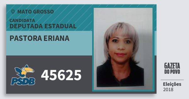 Santinho Pastora Eriana 45625 (PSDB) Deputada Estadual | Mato Grosso | Eleições 2018