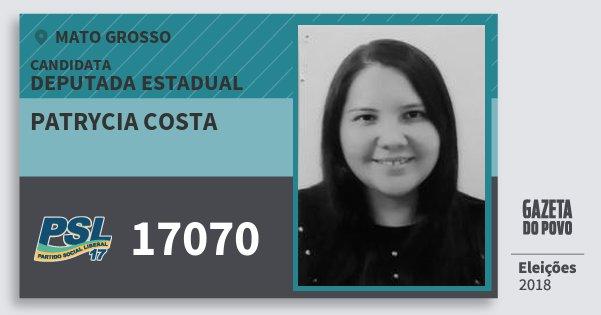 Santinho Patrycia Costa 17070 (PSL) Deputada Estadual | Mato Grosso | Eleições 2018