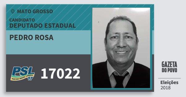 Santinho Pedro Rosa 17022 (PSL) Deputado Estadual   Mato Grosso   Eleições 2018