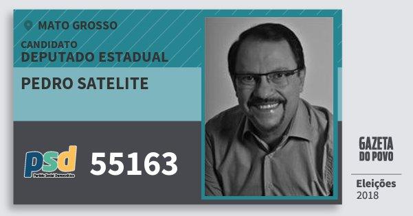 Santinho Pedro Satelite 55163 (PSD) Deputado Estadual | Mato Grosso | Eleições 2018