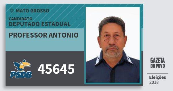 Santinho Professor Antonio 45645 (PSDB) Deputado Estadual | Mato Grosso | Eleições 2018