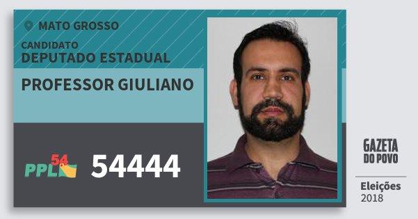 Santinho Professor Giuliano 54444 (PPL) Deputado Estadual | Mato Grosso | Eleições 2018