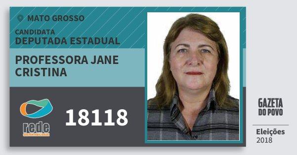 Santinho Professora Jane Cristina 18118 (REDE) Deputada Estadual | Mato Grosso | Eleições 2018