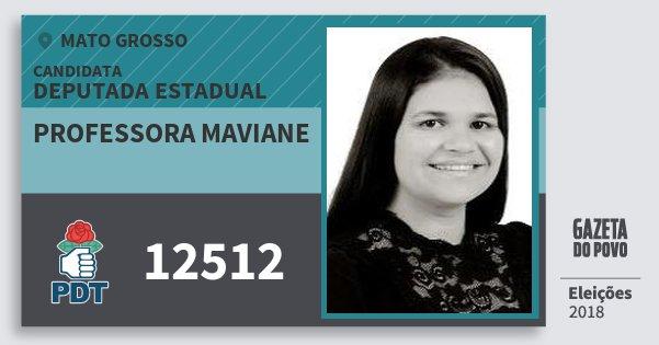 Santinho Professora Maviane 12512 (PDT) Deputada Estadual | Mato Grosso | Eleições 2018