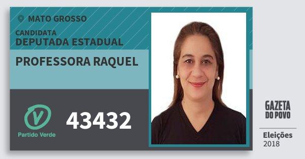Santinho Professora Raquel 43432 (PV) Deputada Estadual | Mato Grosso | Eleições 2018