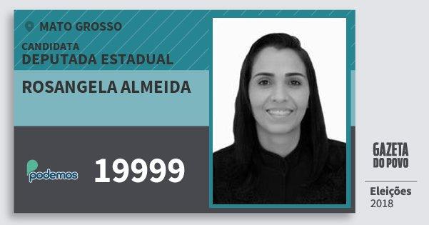 Santinho Rosangela Almeida 19999 (PODE) Deputada Estadual | Mato Grosso | Eleições 2018