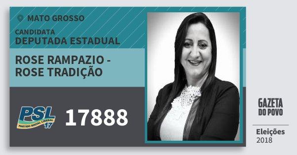 Santinho Rose Rampazio - Rose Tradição 17888 (PSL) Deputada Estadual | Mato Grosso | Eleições 2018