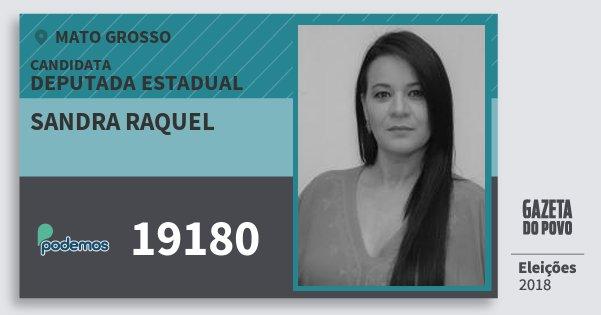 Santinho Sandra Raquel 19180 (PODE) Deputada Estadual | Mato Grosso | Eleições 2018