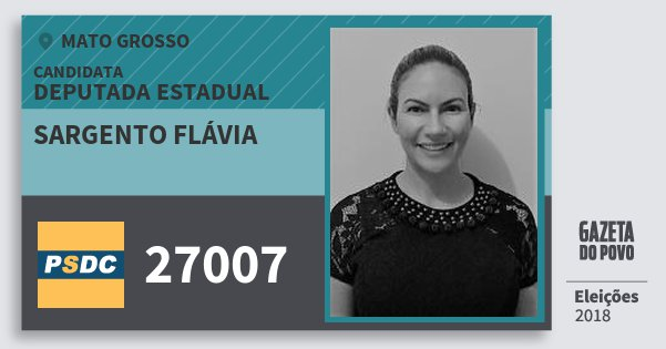 Santinho Sargento Flávia 27007 (DC) Deputada Estadual | Mato Grosso | Eleições 2018