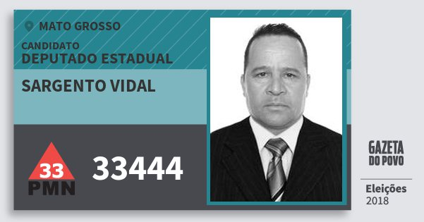 Santinho Sargento Vidal 33444 (PMN) Deputado Estadual | Mato Grosso | Eleições 2018