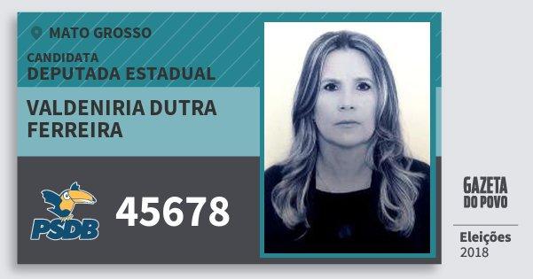 Santinho Valdeniria Dutra Ferreira 45678 (PSDB) Deputada Estadual | Mato Grosso | Eleições 2018