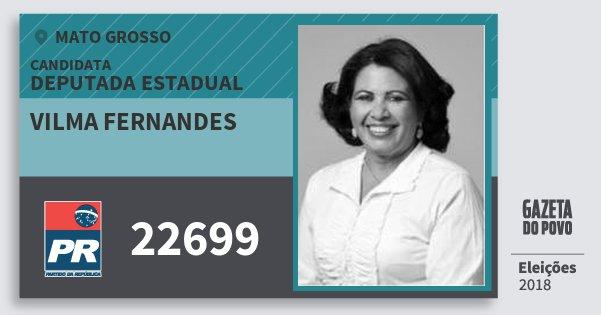 Santinho Vilma Fernandes 22699 (PR) Deputada Estadual | Mato Grosso | Eleições 2018