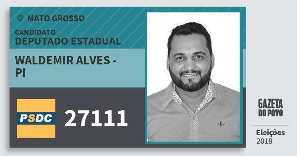 Santinho Waldemir Alves - Pi 27111 (DC) Deputado Estadual   Mato Grosso   Eleições 2018