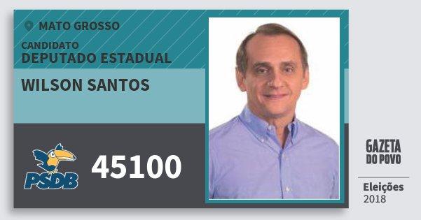 Santinho Wilson Santos 45100 (PSDB) Deputado Estadual | Mato Grosso | Eleições 2018