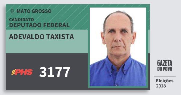 Santinho Adevaldo Taxista 3177 (PHS) Deputado Federal | Mato Grosso | Eleições 2018