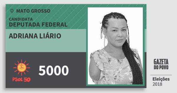 Santinho Adriana Liário 5000 (PSOL) Deputada Federal | Mato Grosso | Eleições 2018