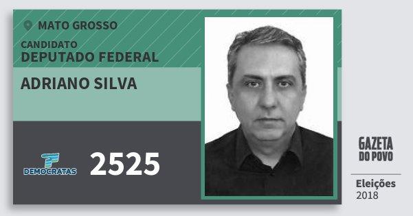 Santinho Adriano Silva 2525 (DEM) Deputado Federal | Mato Grosso | Eleições 2018