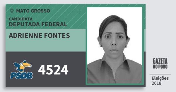 Santinho Adrienne Fontes 4524 (PSDB) Deputada Federal | Mato Grosso | Eleições 2018