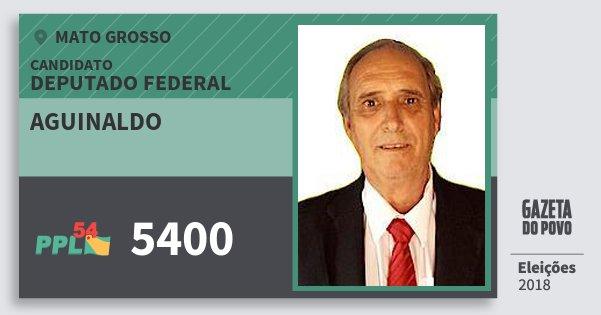 Santinho Aguinaldo 5400 (PPL) Deputado Federal | Mato Grosso | Eleições 2018