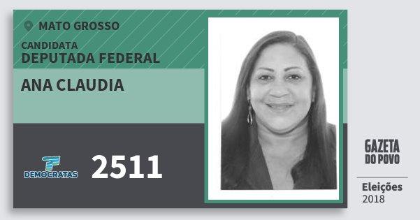 Santinho Ana Claudia 2511 (DEM) Deputada Federal | Mato Grosso | Eleições 2018