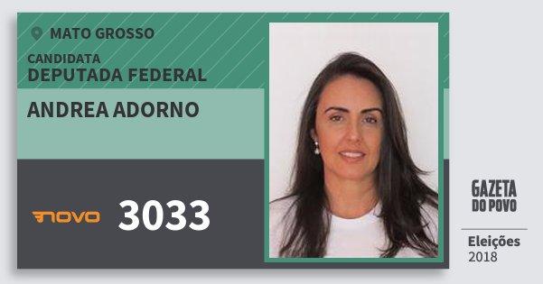 Santinho Andrea Adorno 3033 (NOVO) Deputada Federal | Mato Grosso | Eleições 2018
