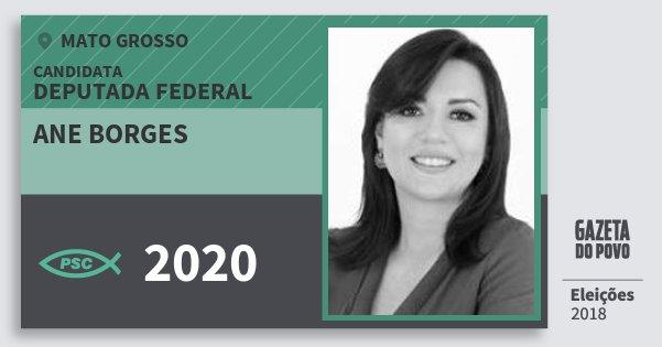 Santinho Ane Borges 2020 (PSC) Deputada Federal | Mato Grosso | Eleições 2018