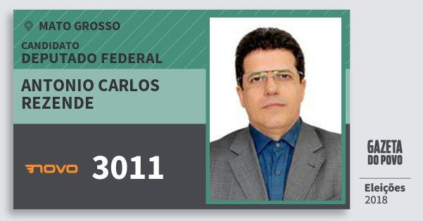 Santinho Antonio Carlos Rezende 3011 (NOVO) Deputado Federal | Mato Grosso | Eleições 2018