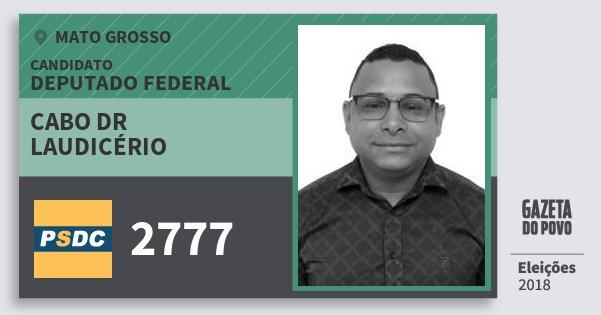 Santinho Cabo Dr Laudicério 2777 (DC) Deputado Federal | Mato Grosso | Eleições 2018