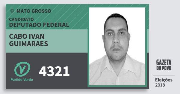 Santinho Cabo Ivan Guimaraes 4321 (PV) Deputado Federal | Mato Grosso | Eleições 2018
