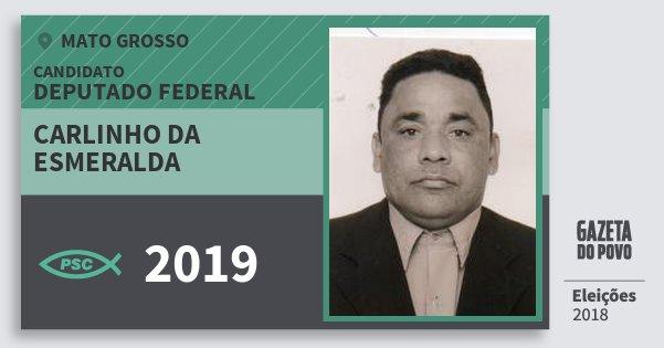 Santinho Carlinho da Esmeralda 2019 (PSC) Deputado Federal | Mato Grosso | Eleições 2018