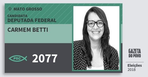 Santinho Carmem Betti 2077 (PSC) Deputada Federal | Mato Grosso | Eleições 2018