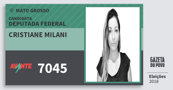 Santinho Cristiane Milani 7045 (AVANTE) Deputada Federal | Mato Grosso | Eleições 2018