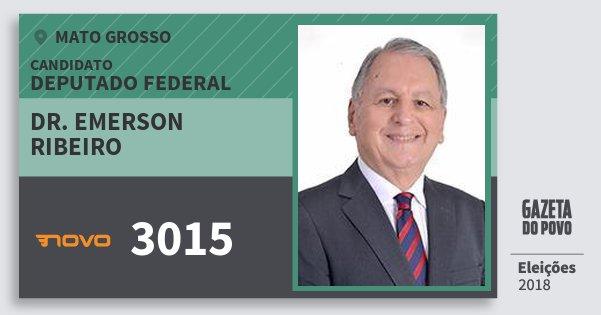 Santinho Dr. Emerson Ribeiro 3015 (NOVO) Deputado Federal | Mato Grosso | Eleições 2018
