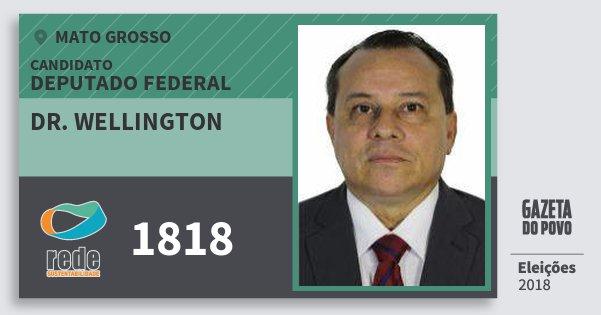 Santinho Dr. Wellington 1818 (REDE) Deputado Federal   Mato Grosso   Eleições 2018