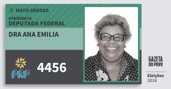Santinho Dra Ana Emilia 4456 (PRP) Deputada Federal | Mato Grosso | Eleições 2018