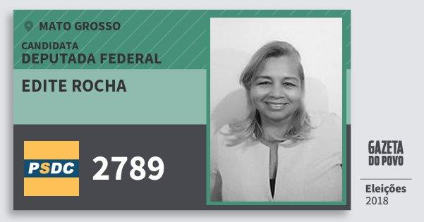 Santinho Edite Rocha 2789 (DC) Deputada Federal | Mato Grosso | Eleições 2018