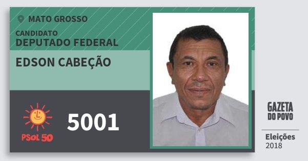Santinho Edson Cabeção 5001 (PSOL) Deputado Federal | Mato Grosso | Eleições 2018