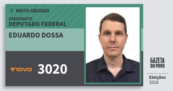 Santinho Eduardo Dossa 3020 (NOVO) Deputado Federal | Mato Grosso | Eleições 2018