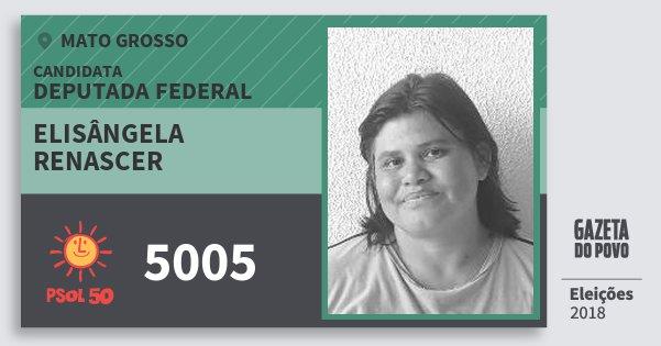 Santinho Elisângela Renascer 5005 (PSOL) Deputada Federal | Mato Grosso | Eleições 2018
