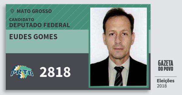 Santinho Eudes Gomes 2818 (PRTB) Deputado Federal | Mato Grosso | Eleições 2018