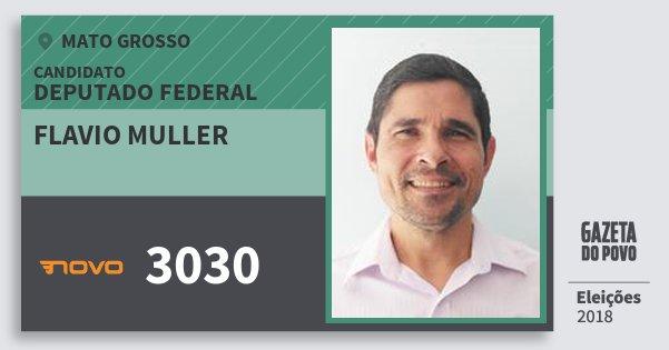 Santinho Flavio Muller 3030 (NOVO) Deputado Federal | Mato Grosso | Eleições 2018