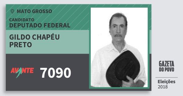 Santinho Gildo Chapéu Preto 7090 (AVANTE) Deputado Federal | Mato Grosso | Eleições 2018