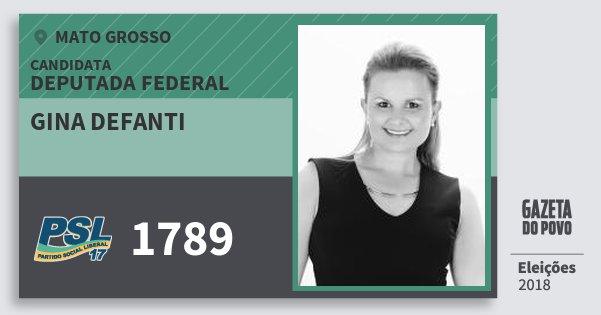 Santinho Gina Defanti 1789 (PSL) Deputada Federal | Mato Grosso | Eleições 2018