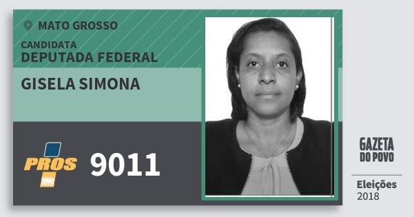Santinho Gisela Simona 9011 (PROS) Deputada Federal | Mato Grosso | Eleições 2018