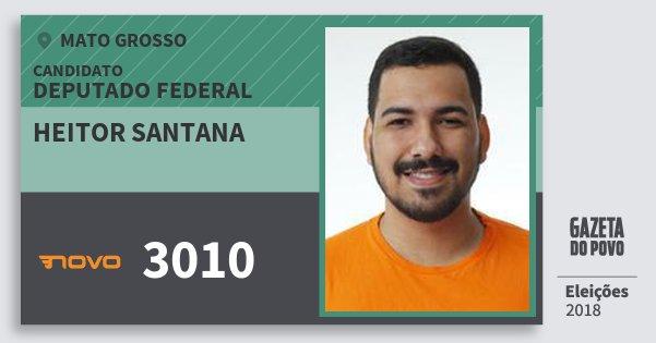 Santinho Heitor Santana 3010 (NOVO) Deputado Federal | Mato Grosso | Eleições 2018