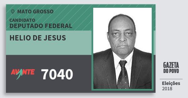 Santinho Helio de Jesus 7040 (AVANTE) Deputado Federal | Mato Grosso | Eleições 2018