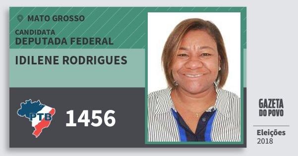 Santinho Idilene Rodrigues 1456 (PTB) Deputada Federal | Mato Grosso | Eleições 2018